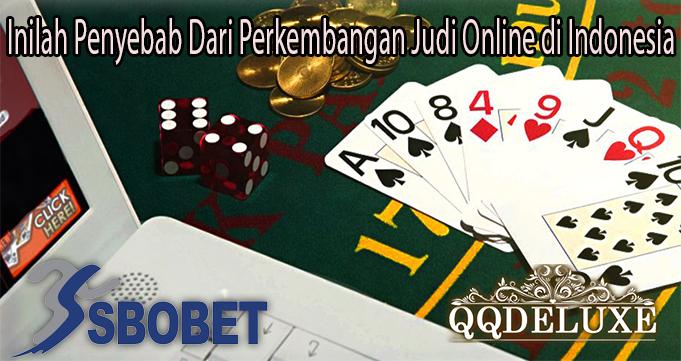 Inilah Penyebab Dari Perkembangan Judi Online di Indonesia